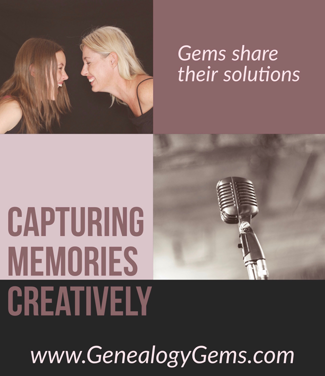 Gems Share Their Creative Solutions to Interviewing and Capturing Memories