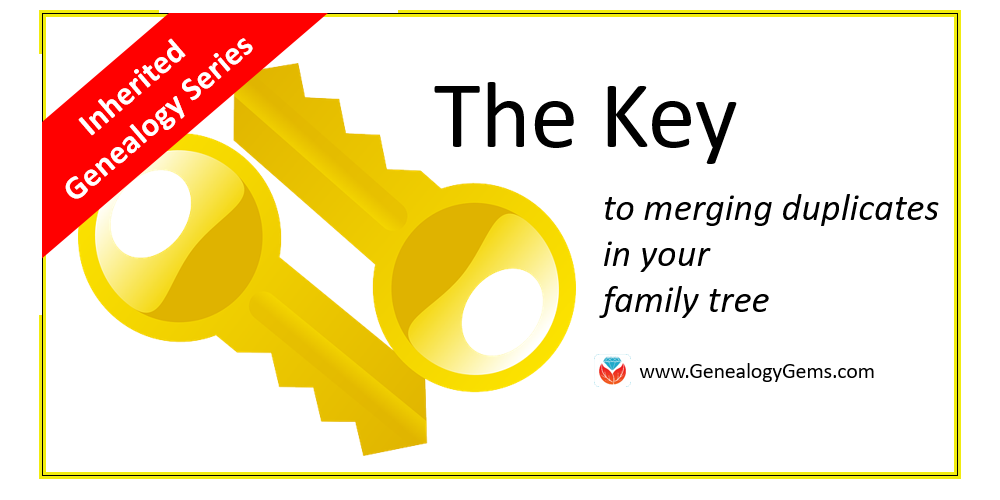Tackling Your Inherited Genealogy Files: Merging Duplicates
