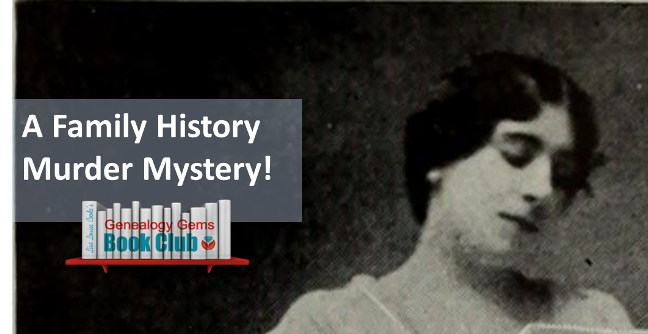 A Family History Murder Mystery: The New Genealogy Gems Book Club Pick