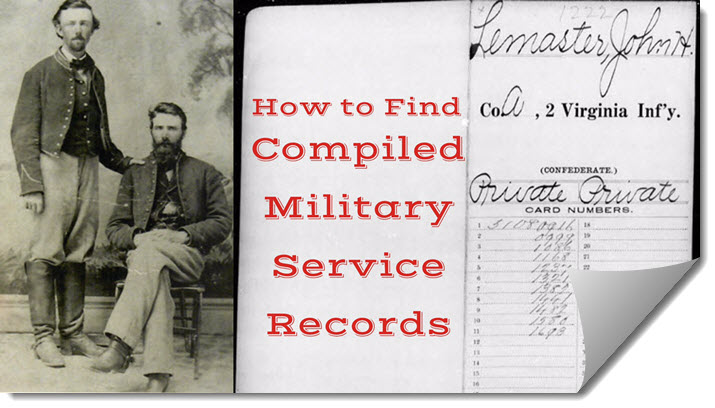 How to Find Compiled Military Service Records for Your Ancestors