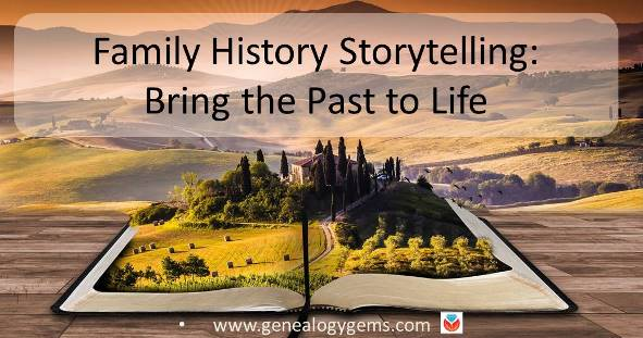 How to Write Family History More Powerfully: Tips from a Master Storyteller