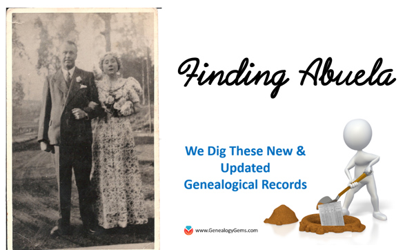 Mexican Genealogy: Finding Abuela in New and Updated Genealogical Records for Mexico this week
